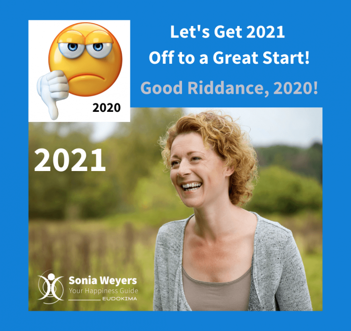 Good Riddance 2020, Lets Get 2021 Off to a Good Start! Unhappy smiley and happy woman looking at '2021'.