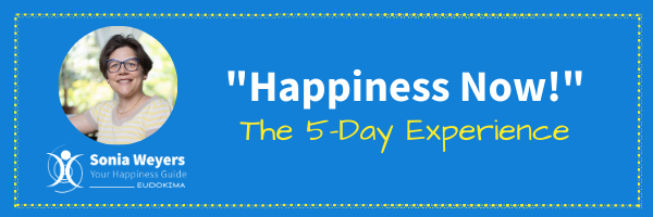 Happiness Now! The 5-Day Experience banner, blue background, yellow dotted border. To the left, photo of Sonia Weyers and Logo Sonia Weyers, Your Happiness Guide, Eudokima
