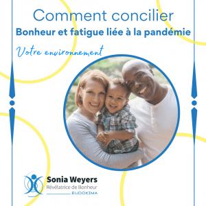 Comment concilier bonheur et fatigue liée à la pandémie - Facteurs externes de cette fatigue - Avec Sonia Weyers - Eudokima