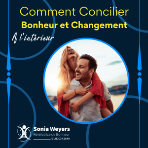 Comment concilier bonheur et changement : à l'intérieur 1