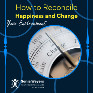 How to Reconcile Happiness and External Changes 1