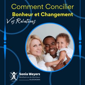 Bonheur Changement et Relations #1