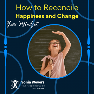 Reconcile Happiness Change and Mindset #1